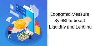 Economic Measure By RBI to boost Liquidity and Lending