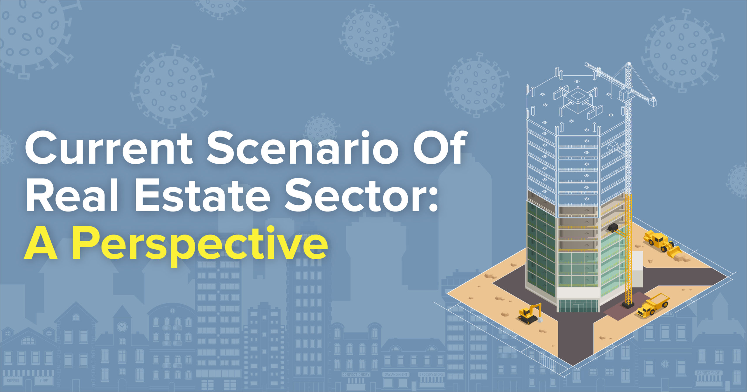 COVID-19 Business Recources Current-Scenario-Of-Real-Estate-Sector-A-Perspective-scaled