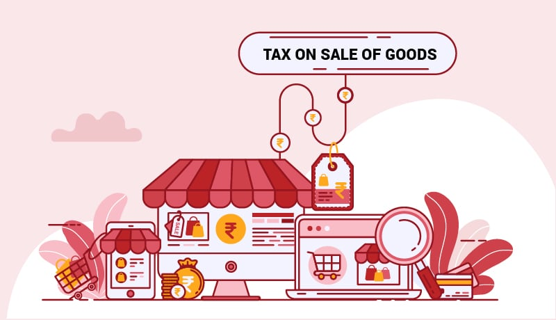 Tax On Sale Of Goods - GST