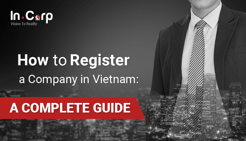 How to Register a Company in Vietnam: A Complete Guide