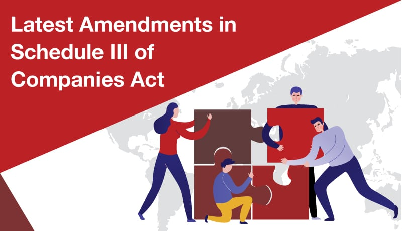 Latest Amendments in Schedule III of Companies Act, w.e.f from 1st April 2021.