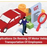 gst on renting vehicles for employees